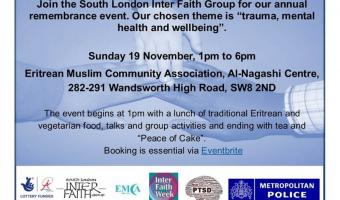 South London Inter Faith Group Remembrance Event: Trauma, Mental Health and Wellbeing 1 -6 pm Sunday 19 Nov 282-291 Wandswoth High Street